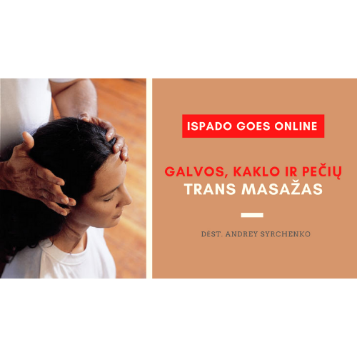 Galvos, kaklo ir pečių TRANS masažas   Mokymai